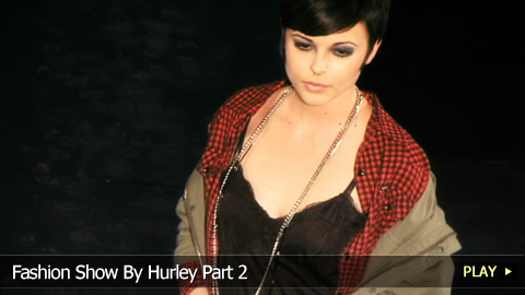 Fashion Show : Hurley Part 2