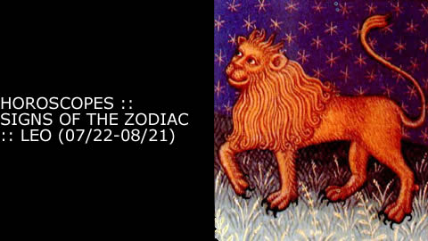 Horoscopes - Signs of the Zodiac: Leo (07/23 to 08/21)