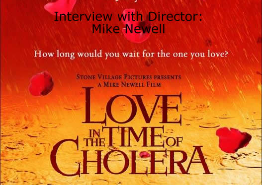 Love in the Time of Cholera:Interview with Director Mike Newell