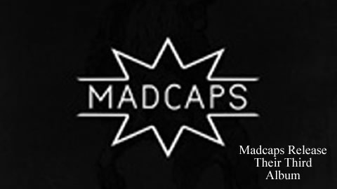 Interview with Madcaps
