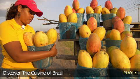 Discover The Cuisine of Brazil