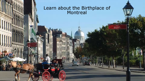 Learn about the Birthplace of Montreal