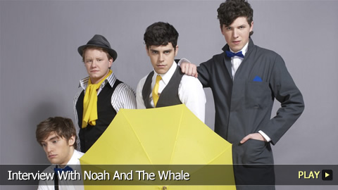Interview With Noah and the Whale