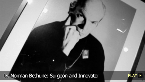 Dr. Norman Bethune: Surgeon and Innovator