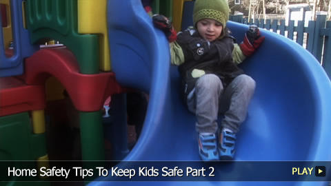 Home Safety Tips To Keep Kids Safe Part 2