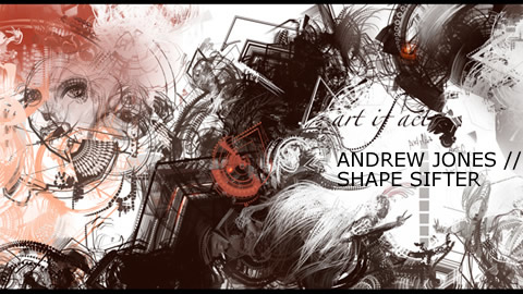 Andrew Jones: Shape Sifter