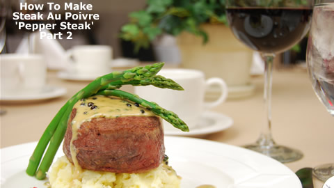 How To Cook Steak Au Poivre Part 2