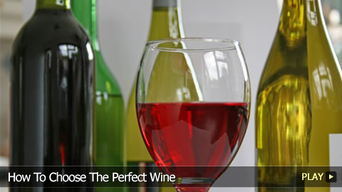 How To Choose The Perfect Wine