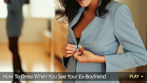 How To Dress When You See Your Ex-Boyfriend