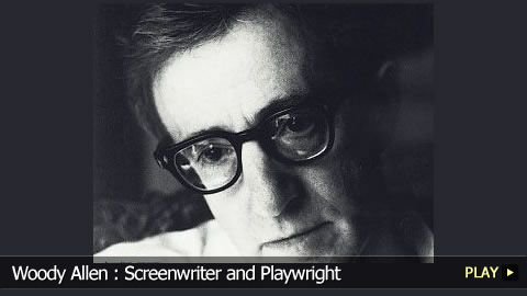 Woody Allen : Screenwriter and Playwright