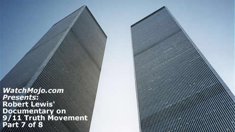 Documentary on 9/11 Truth Movement - Part 7 of 8