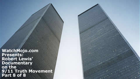 Documentary on 9/11 Truth Movement - Part 8 of 8